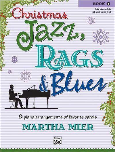 Image of Christmas Jazz, Rags & Blues, Book 4: 8 arrangements of favorite carols for late intermediate pianis