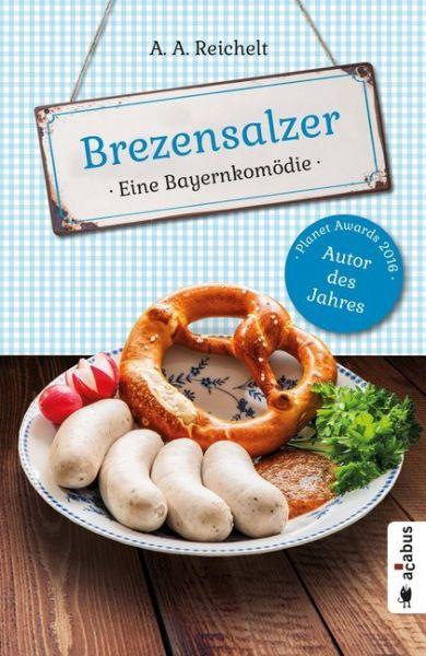 Image of Brezensalzer: Eine Bayernkomödie
