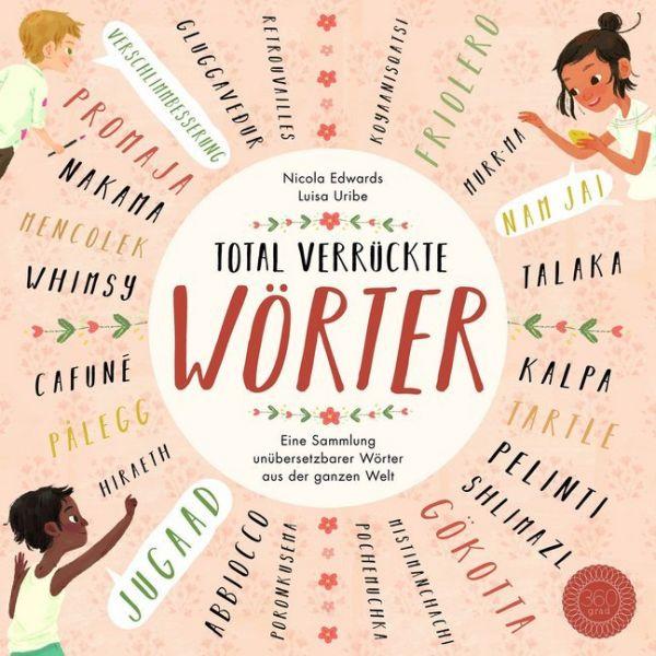 Image of Total verrückte Wörter: Eine Sammlung unübersetzbarer Wörter aus der ganzen Welt
