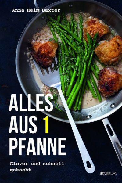 Image of Alles aus 1 Pfanne: Clever und schnell gekocht