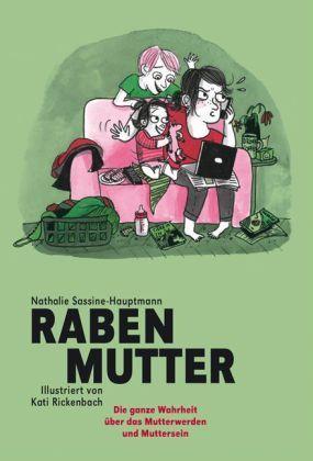 Image of Rabenmutter: Die ganze Wahrheit über das Mutterwerden und Muttersein