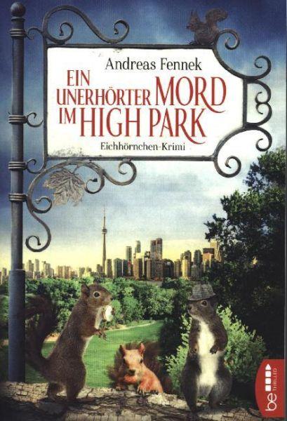 Image of Ein unerhörter Mord im High Park: Eichhörnchen-Krimi