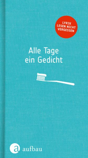 Image of Alle Tage ein Gedicht: Lyrik Lesen nicht vergessen