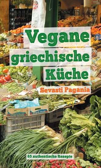 Image of Vegane griechische Küche: 65 authentische Rezepte