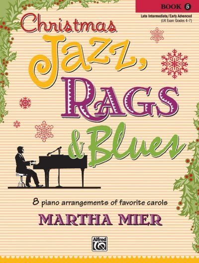 Image of Christmas Jazz, Rags & Blues, Book 5: 8 arrangements of favorite carols for late intermediate to ear