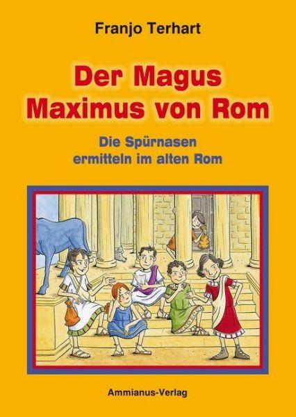 Image of Der Magus Maximus von Rom: Die Spürnasen ermitteln im alten Rom