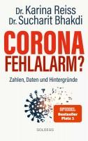 Corona Fehlalarm? Zahlen, Daten und Hintergründe. Zwischen Panikmache und Wissenschaft: welche Maßna
