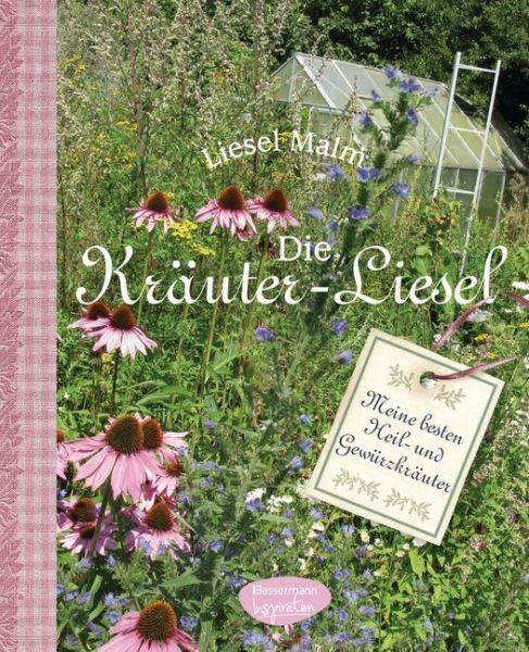 Image of Die Kräuter-Liesel: Meine besten Heil- und Gewürzkräuter