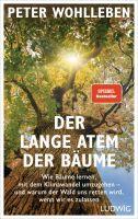 Der lange Atem der Bäume: Wie Bäume lernen, mit dem Klimawandel umzugehen - und warum der Wald uns r
