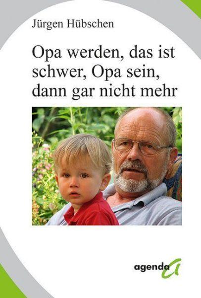 Image of Opa werden, das ist schwer, Opa sein, dann gar nicht mehr