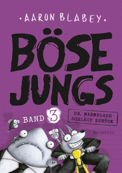 Image of Böse Jungs - Dr. Marmelade schlägt zurück (Band 3)