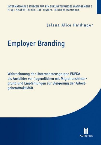 Image of Employer Branding: Wahrnehmung der Unternehmensgruppe EDEKA als Ausbilder von Jugendlichen mit Migra