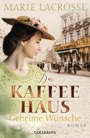 Das Kaffeehaus - Geheime Wünsche: Roman