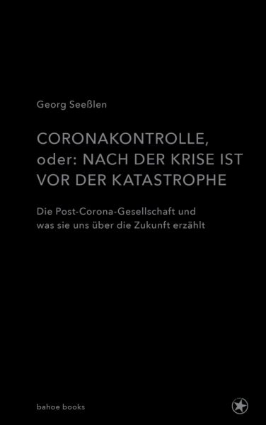 Image of Coronakontrolle: Nach der Krise, vor der Katastrophe