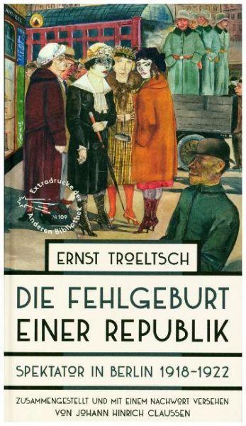 Image of Die Fehlgeburt einer Republik: Spektator in Berlin 1918-1922