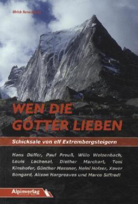 Image of Wen die Götter lieben - Schicksale von elf Extrembergsteigern