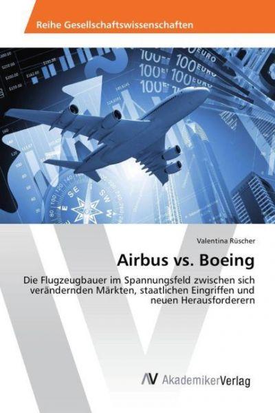Image of Airbus vs. Boeing: Die Flugzeugbauer im Spannungsfeld zwischen sich verändernden Märkten, staatliche