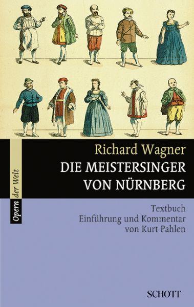 Image of Die Meistersinger von Nürnberg: Textbuch. Einf. u. Kommentar v. Kurt Pahlen u. a. Originalausg.