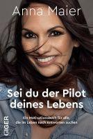 Sei du der Pilot deines Lebens: Ein Motivationsbuch für alle, die im Leben nach Antworten suchen