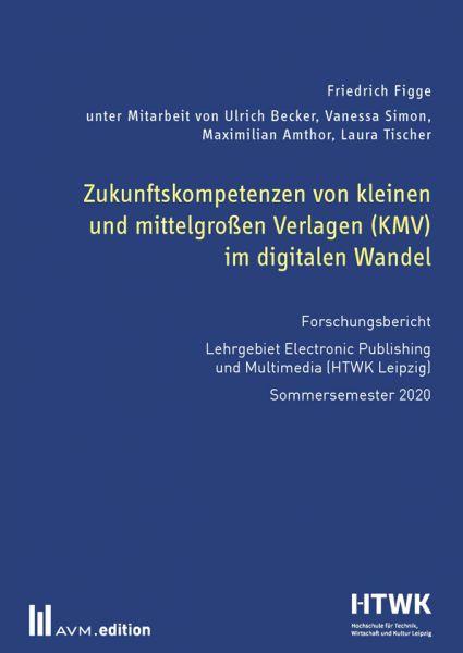 Image of Zukunftskompetenzen von kleinen und mittelgroßen Verlagen (KMV) im digitalen Wandel: Forschungsberic
