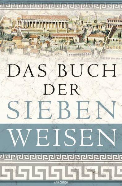 Image of Das Buch der sieben Weisen: Die Weisheit des antiken Griechenlands