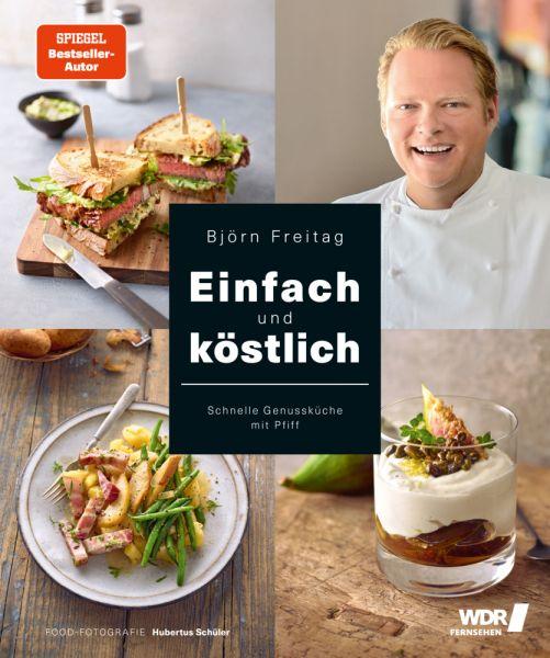 Image of Einfach und köstlich: Schnelle Genussküche mit Pfiff