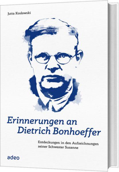 Image of Erinnerungen an Dietrich Bonhoeffer: Entdeckungen in den Aufzeichnungen seiner Schwester Susanne