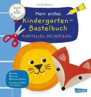 Mein erstes Kindergarten-Bastelbuch: Pappteller, Becher & Co.: Einfaches Basteln nach Bildern