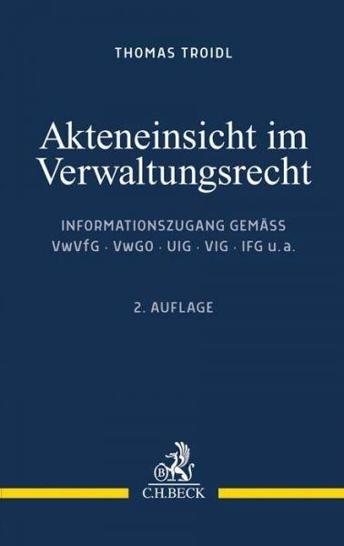 Image of Akteneinsicht im Verwaltungsrecht: Informationszugang gemäß VwVfG, VwGO, UIG, VIG, IFG u.a.