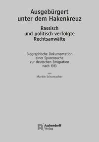 Image of Ausgebürgert unter dem Hakenkreuz. Rassisch und politisch verfolgte Rechtsanwälte: Biographische Dok