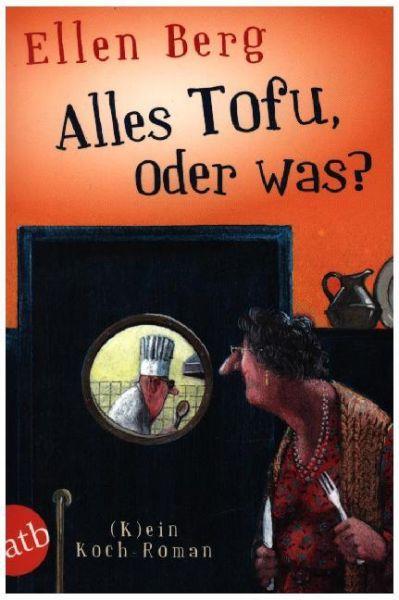 Image of Alles Tofu, oder was?: (K)ein Koch-Roman