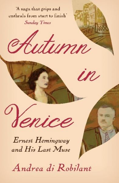 Image of Autumn in Venice: Ernest Hemingway and His Last Muse