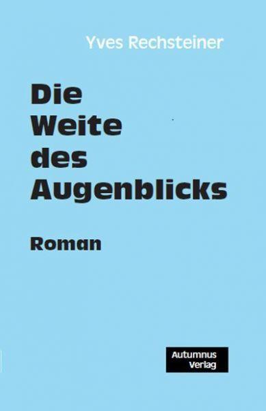 Image of Die Weite des Augenblicks: Roman