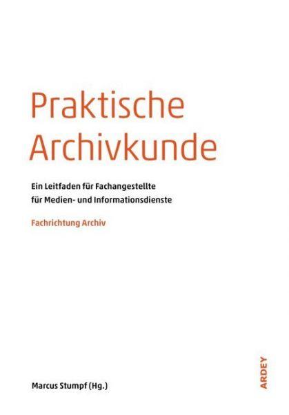 Image of Praktische Archivkunde: Ein Leitfaden für Fachangestellte für Medien- und Informationsdienste - Fach