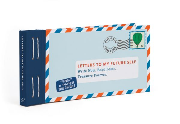 Image of Letters to My Future Self: Write Now, Read Later, Treasure Forever