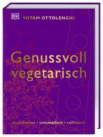 Genussvoll vegetarisch: Mediterran, orientalisch, raffiniert