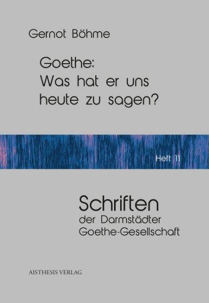 Image of Goethe: Was hat er uns heute zu sagen?