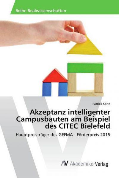 Image of Akzeptanz intelligenter Campusbauten am Beispiel des CITEC Bielefeld: Hauptpreisträger des GEFMA - F