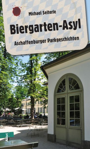 Image of Biergarten-Asyl: Aschaffenburger Parkgeschichten