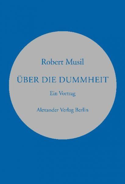 Image of Über die Dummheit: Vortrag auf Einladung des österreichischen Werkbunds gehalten in Wien am 11. und
