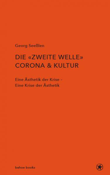 Image of Die zweite Welle: Corona & Kultur: Eine Ästhetik der Krise - Eine Krise der Ästhetik