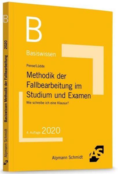 Image of Basiswissen Methodik der Fallbearbeitung im Studium und Examen: Wie schreibe ich eine Klausur?