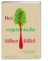Der vegetarische Silberlöffel: Klassische und moderne italienische Rezepte