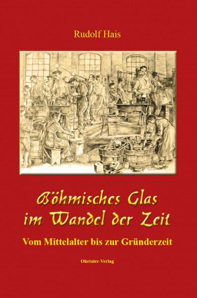 Böhmisches Glas im Wandel der Zeit: Vom Mittelalter bis zur Gründerzeit
